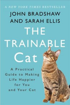 Catalog record for The trainable cat : a practical guide to making life happier for you and your cat