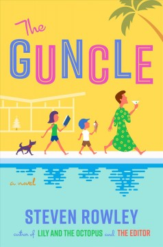 Catalog record for The guncle : a novel