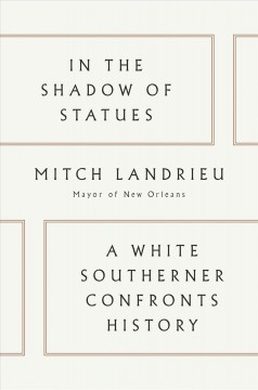 Catalog record for In the shadow of statues : a white southerner confronts history