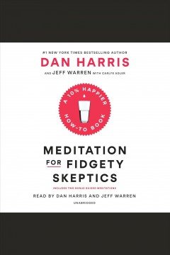 Catalog record for Meditation for fidgety skeptics : a 10% happier how-to book