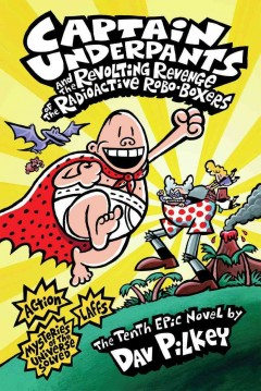 Catalog record for Captain Underpants and the revolting revenge of the radioactive robo-boxers : the tenth epic novel