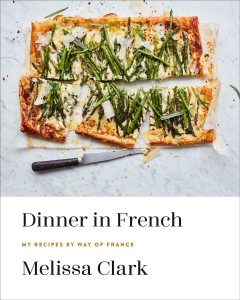 Dinner in French : my recipes by way of France book cover
