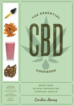 Catalog record for The essential CBD cookbook : more than 65 easy recipes for everyday health