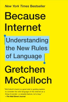 Catalog record for Because internet : understanding the new rules of language