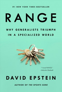 Catalog record for Range : why generalists triumph in a specialized world