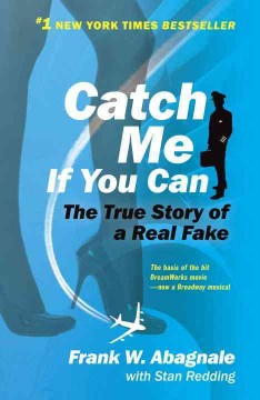 Catalog record for Catch me if you can : the amazing true story of the youngest and most daring con man in the history of fun and profit