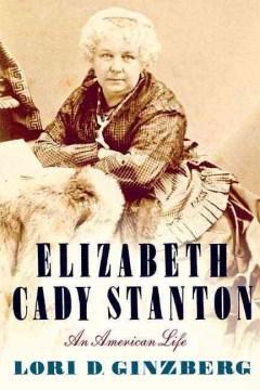 Catalog record for Elizabeth Cady Stanton : an American life