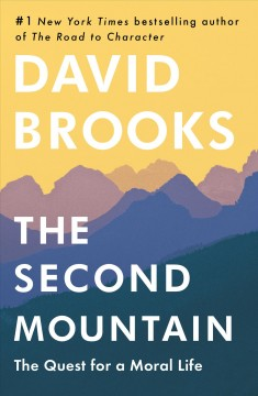 Catalog record for The second mountain : the quest for a moral life