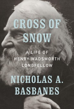 Cross of snow : a life of Henry Wadsworth Longfellow book cover