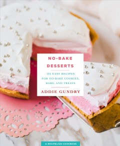 Catalog record for No-bake desserts : 103 easy recipes for no-bake cookies, bars, and treats