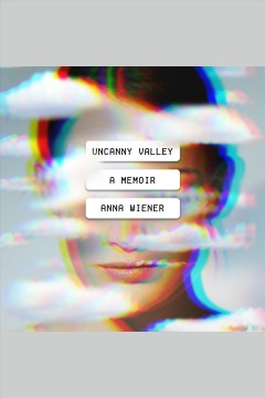 Uncanny valley : a memoir book cover