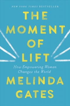 Catalog record for The moment of lift : how empowering women changes the world