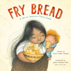 Catalog record for Fry bread : A Native American Family Story