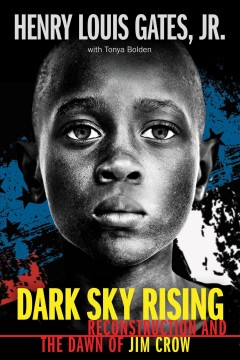 Catalog record for Dark sky rising : Reconstruction and the dawn of Jim Crow
