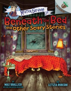 Beneath the bed and other scary stories book cover