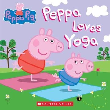 Catalog record for Peppa loves yoga