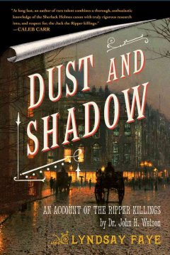 Catalog record for Dust and shadow : an account of the Ripper killings by Dr. John H. Watson