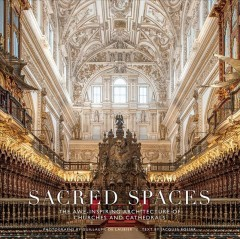 Catalog record for Sacred spaces : the awe-inspiring architecture of churches and cathedrals