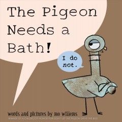 Catalog record for The pigeon needs a bath!