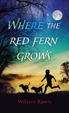 Catalog record for Where the red fern grows : the story of two dogs and a boy
