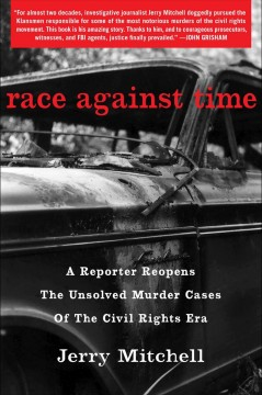 Catalog record for Race against time : a reporter reopens the unsolved murder cases of the civil rights era