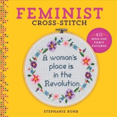 Catalog record for Feminist cross-stitch : 40 bold & fierce patterns