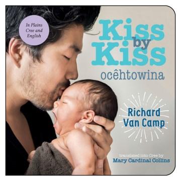 Catalog record for Kiss by kiss : a counting book for families = Ocêtôwina : peyak ôskân ohcih - akitâh-masinahikan