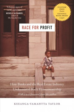 Catalog record for Race for profit : how banks and the real estate industry undermined black homeownership