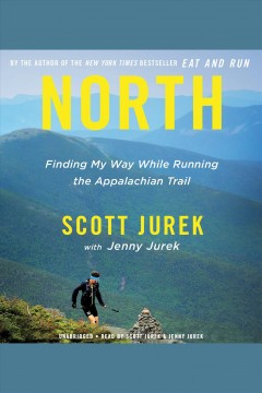 Catalog record for North : Finding My Way While Running the Appalachian Trail