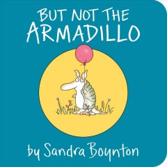 Catalog record for But not the armadillo