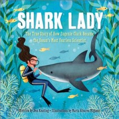 Catalog record for Shark lady : the true story of how Eugenie Clark became the ocean