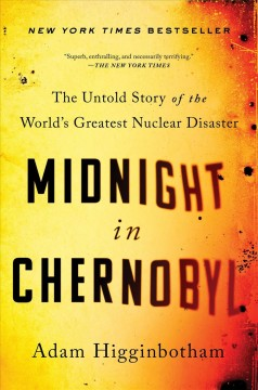 Catalog record for Midnight in Chernobyl : the untold story of the world