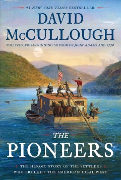 Catalog record for The pioneers : the heroic story of the settlers who brought the American ideal west