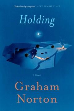 Catalog record for Holding : a novel