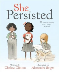 Catalog record for She persisted : 13 American women who changed the world