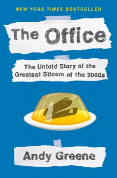 The office : the untold story of the greatest sitcom of the 2000s book cover