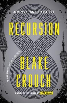 Catalog record for Recursion : a novel
