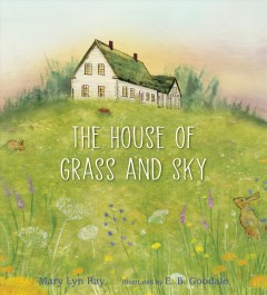 Catalog record for The house of grass and sky