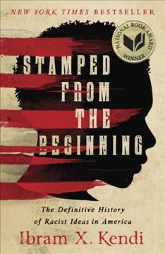 Catalog record for Stamped from the beginning : the definitive history of racist ideas in America