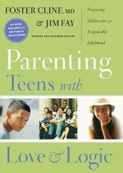Catalog record for Parenting teens with love and logic : preparing adolescents for responsible adulthood