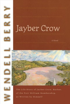Catalog record for Jayber Crow : the life story of Jayber Crow, barber, of the Port William membership, as written by himself : a novel