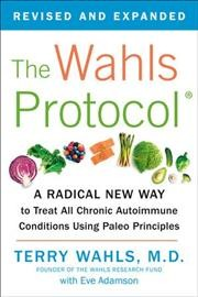 Catalog record for The Wahls protocol : how I beat progressive MS using Paleo principles and functional medicine
