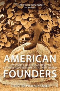 Catalog record for American founders : how people of African descent established freedom in the new world