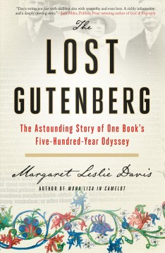 Catalog record for The lost Gutenberg : the astounding story of one book's five-hundred-year odyssey