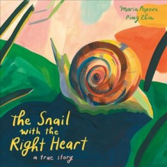 The snail with the right heart : a true story book cover