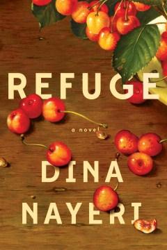 Catalog record for Refuge : a novel