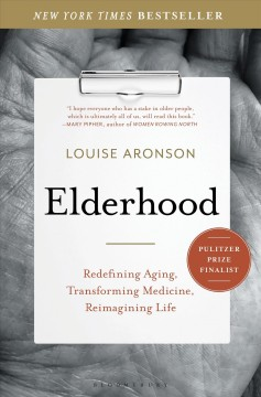Catalog record for Elderhood : redefining medicine, life, and aging in America