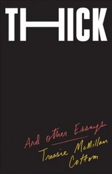Catalog record for Thick : and other essays
