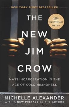 Catalog record for The new Jim Crow : mass incarceration in the age of colorblindness