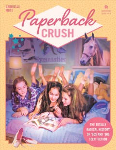 Catalog record for Paperback crush : the totally radical history of
